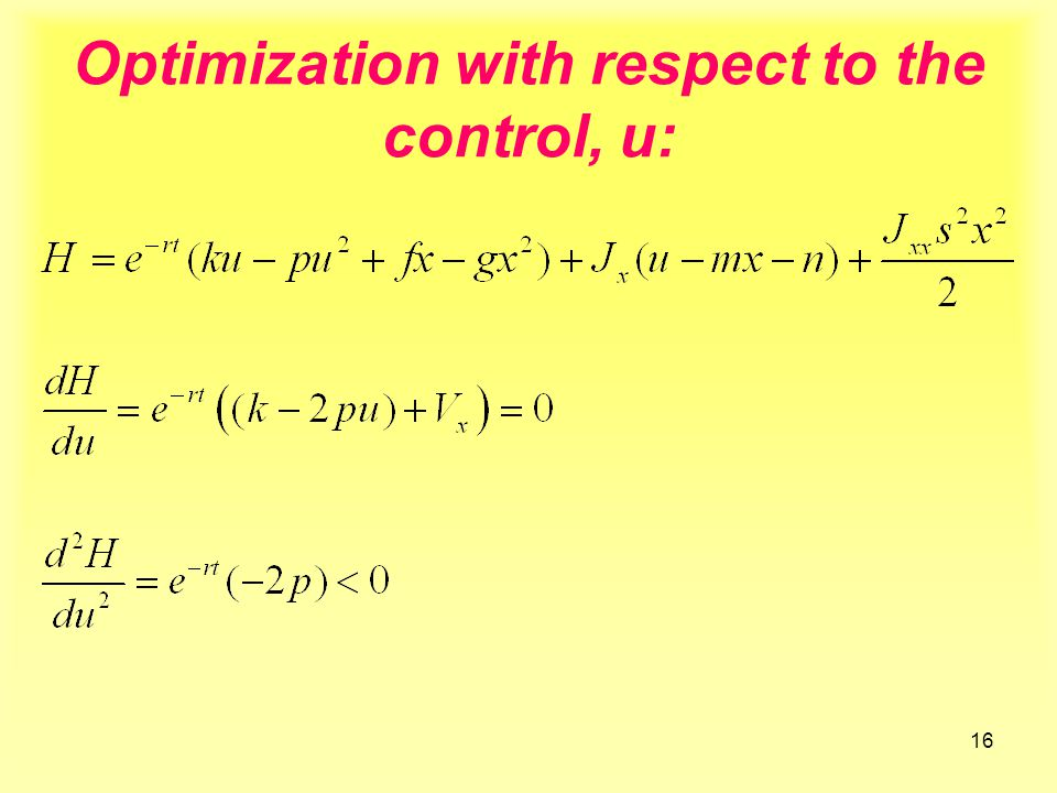 16 Optimization with respect to the control, u: