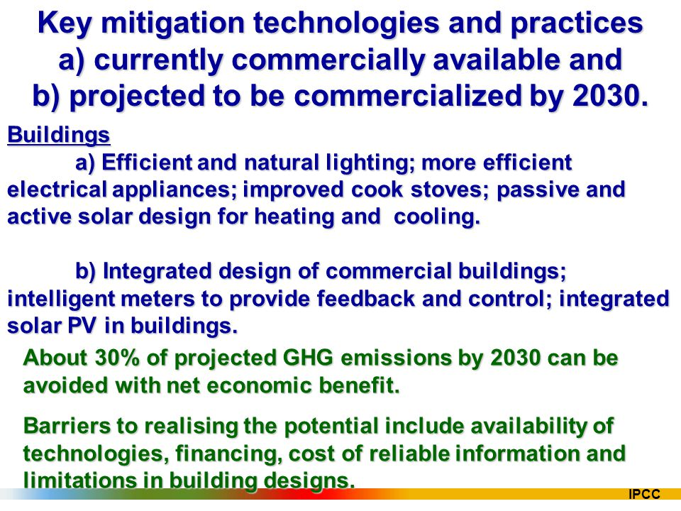 IPCC Key mitigation technologies and practices a) currently commercially available and b) projected to be commercialized by 2030. Buildings a) Efficie