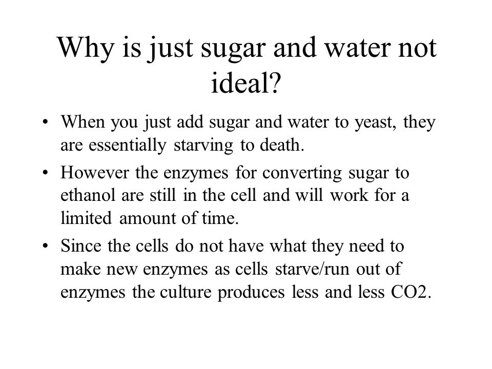 Why is just sugar and water not ideal.