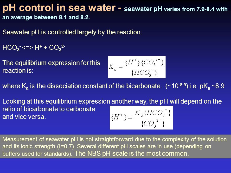 pH control in sea water - seawater pH varies from 7.9-8.4 with an average between 8.1 and 8.2.