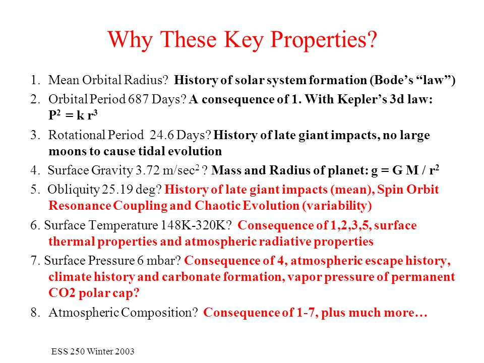 ESS 250 Winter 2003 Why These Key Properties. 1.Mean Orbital Radius.