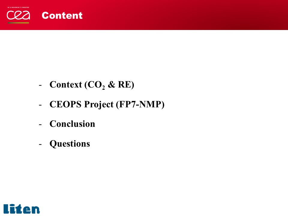 Content -Context (CO 2 & RE) -CEOPS Project (FP7-NMP) -Conclusion -Questions