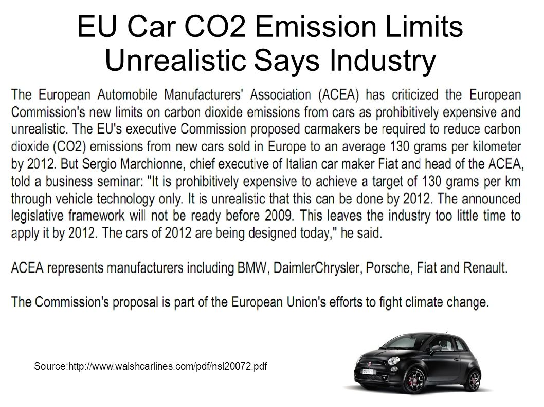 http://www.walshcarlines.com/pdf/nsl20072.pdf Source:http://www.walshcarlines.com/pdf/nsl20072.pdf EU Car CO2 Emission Limits Unrealistic Says Industry