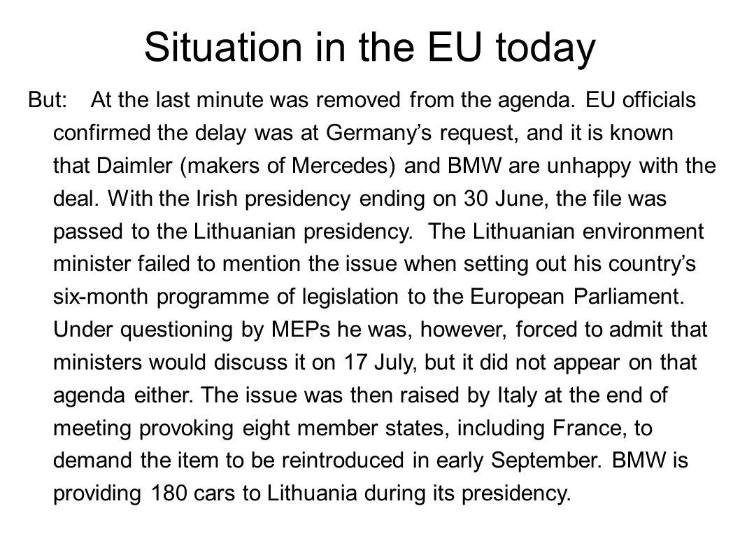 Situation in the EU today But: At the last minute was removed from the agenda.