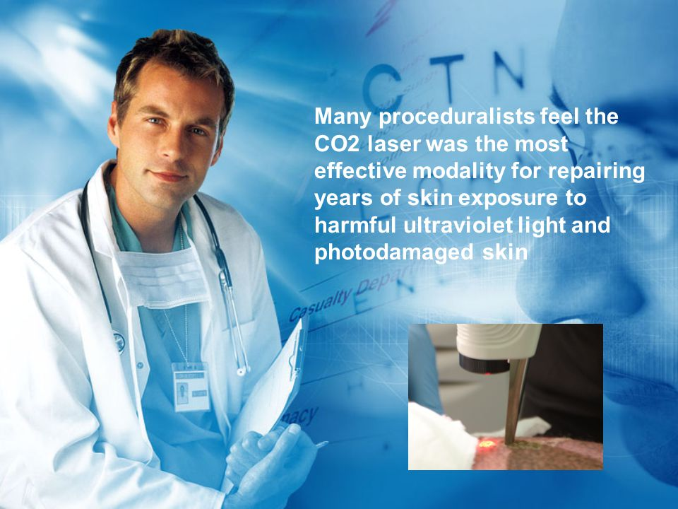 Many proceduralists feel the CO2 laser was the most effective modality for repairing years of skin exposure to harmful ultraviolet light and photodamaged skin