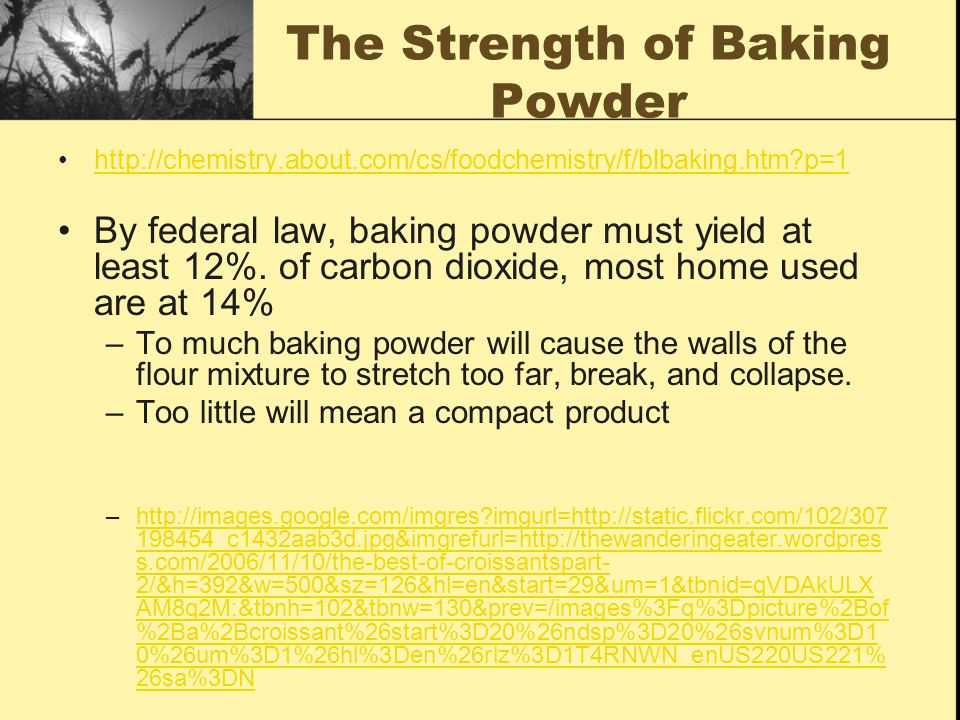 The Strength of Baking Powder http://chemistry.about.com/cs/foodchemistry/f/blbaking.htm?p=1 By federal law, baking powder must yield at least 12%. of