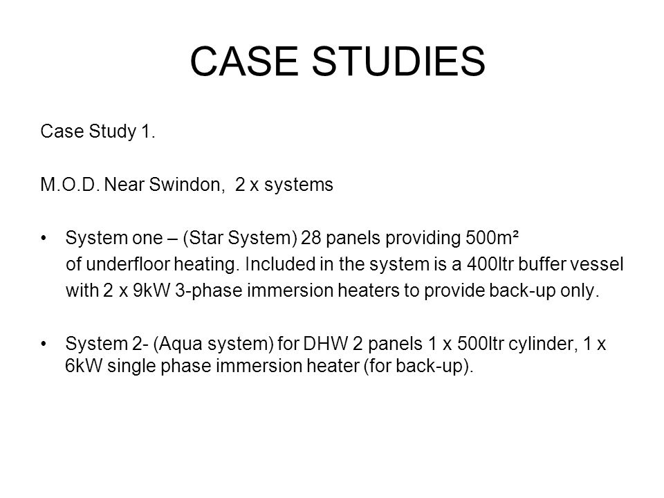 CASE STUDIES Case Study 1. M.O.D. Near Swindon, 2 x systems System one – (Star System) 28 panels providing 500m² of underfloor heating. Included in th