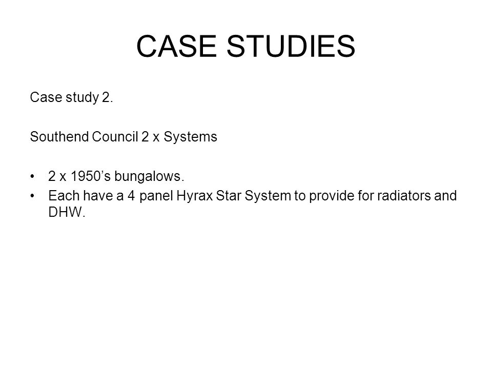 CASE STUDIES Case study 2.Southend Council 2 x Systems 2 x 1950's bungalows.