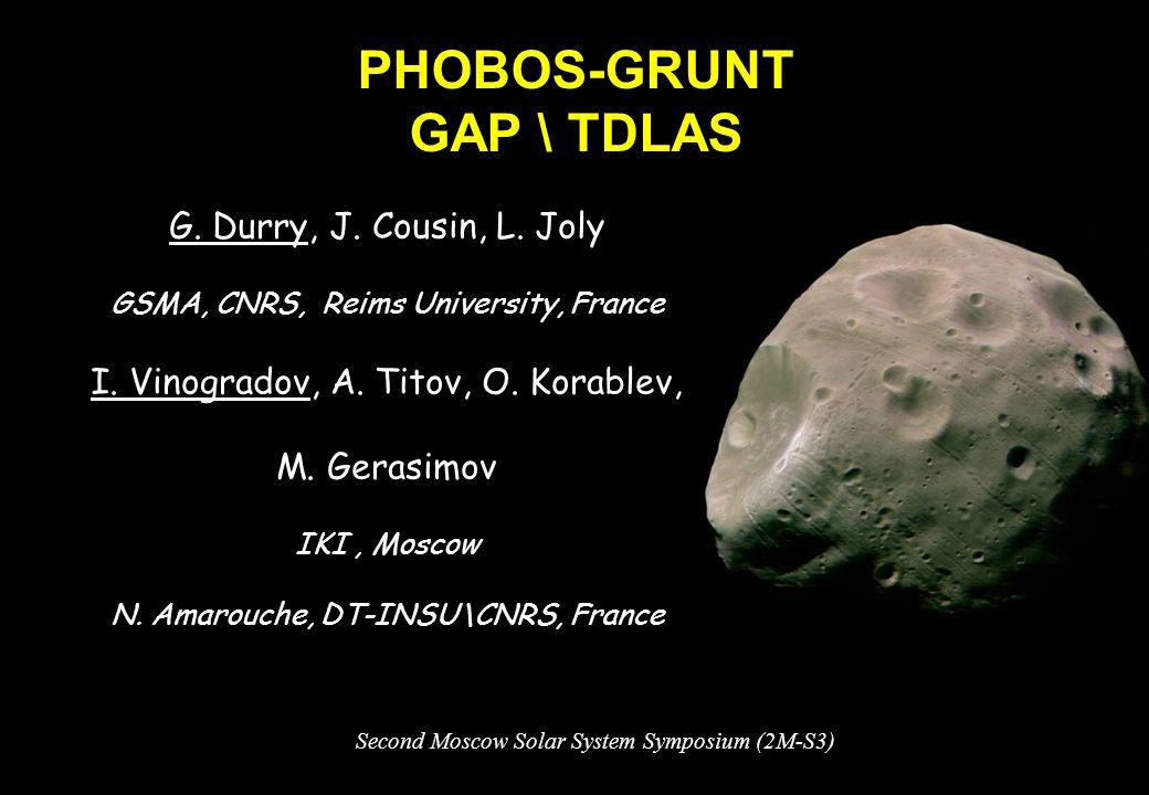 PHOBOS-GRUNT GAP \ TDLAS GAP G. Durry, J. Cousin, L.