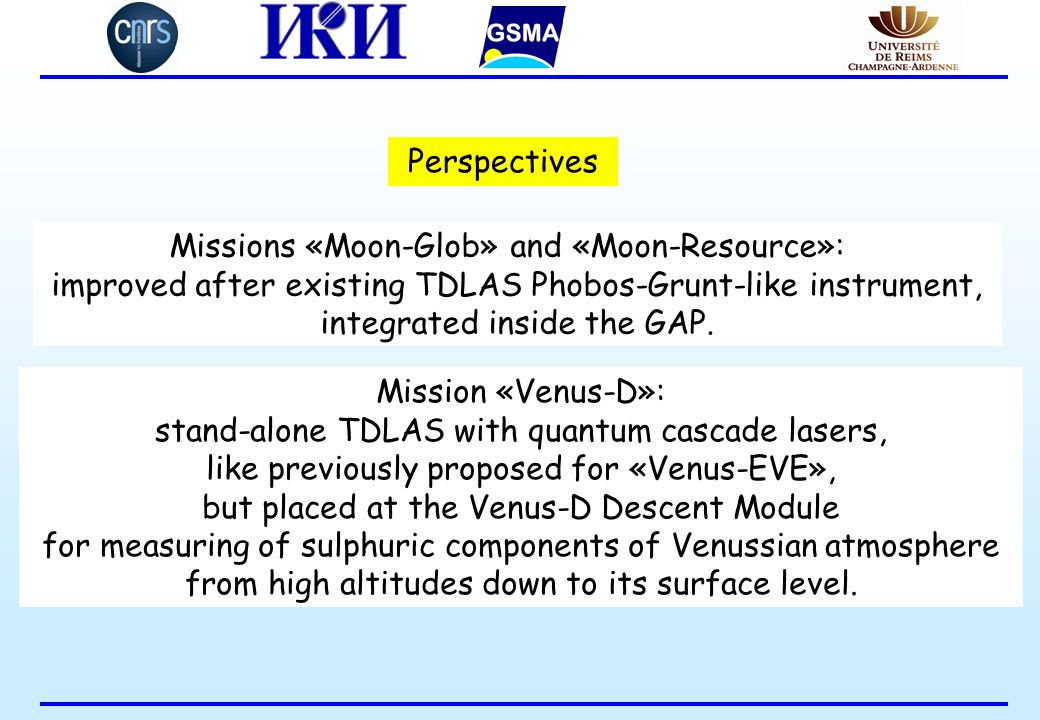 Perspectives Missions «Moon-Glob» and «Moon-Resource»: improved after existing TDLAS Phobos-Grunt-like instrument, integrated inside the GAP. Mission