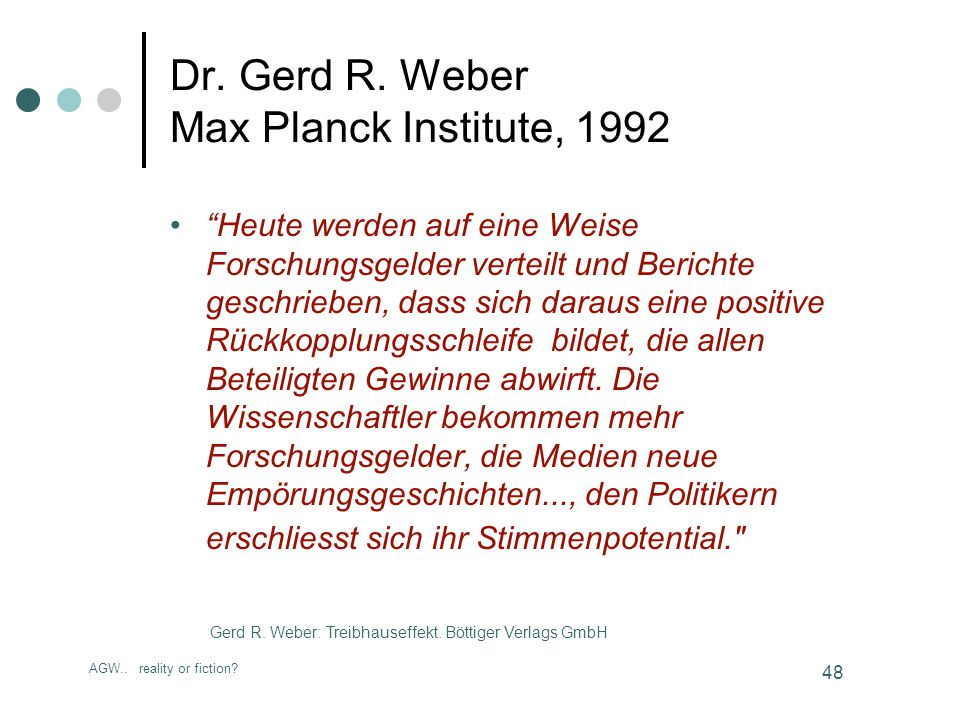 AGW.. reality or fiction. 48 Dr. Gerd R.