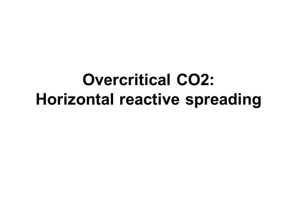 Overcritical CO2: Horizontal reactive spreading