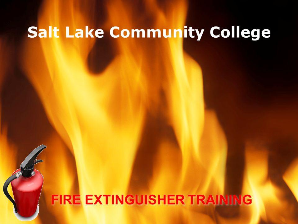 Salt Lake Community College FIRE EXTINGUISHER TRAINING