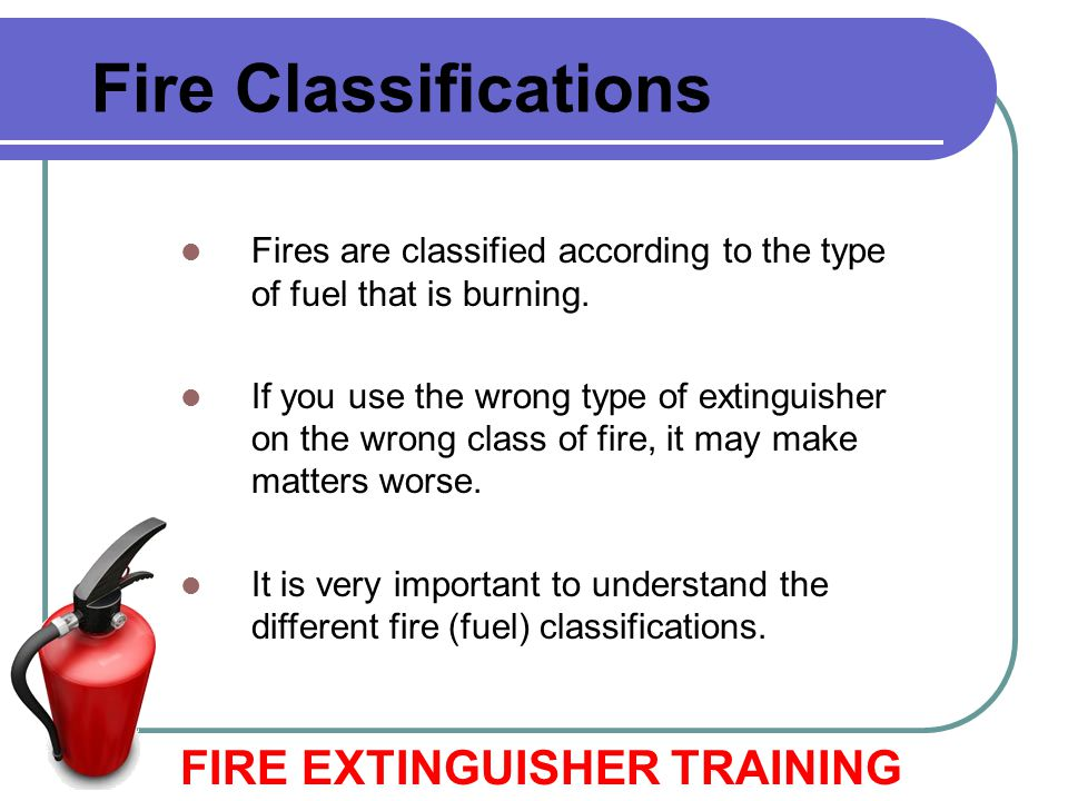 Carbon Dioxide (CO2) Fire Extinguishers: FIRE EXTINGUISHER TRAINING Types of Fire Extinguishers The pressure in a CO2 extinguisher is so great, bits of dry ice may shoot from the horn.