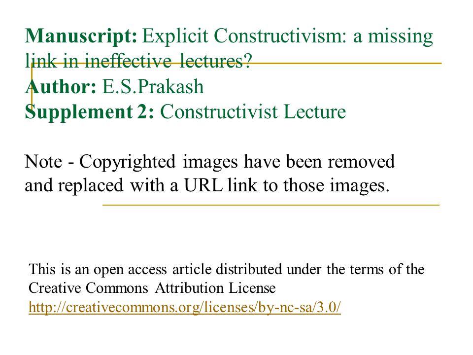 Manuscript: Explicit Constructivism: a missing link in ineffective lectures? Author: E.S.Prakash Supplement 2: Constructivist Lecture This is an open