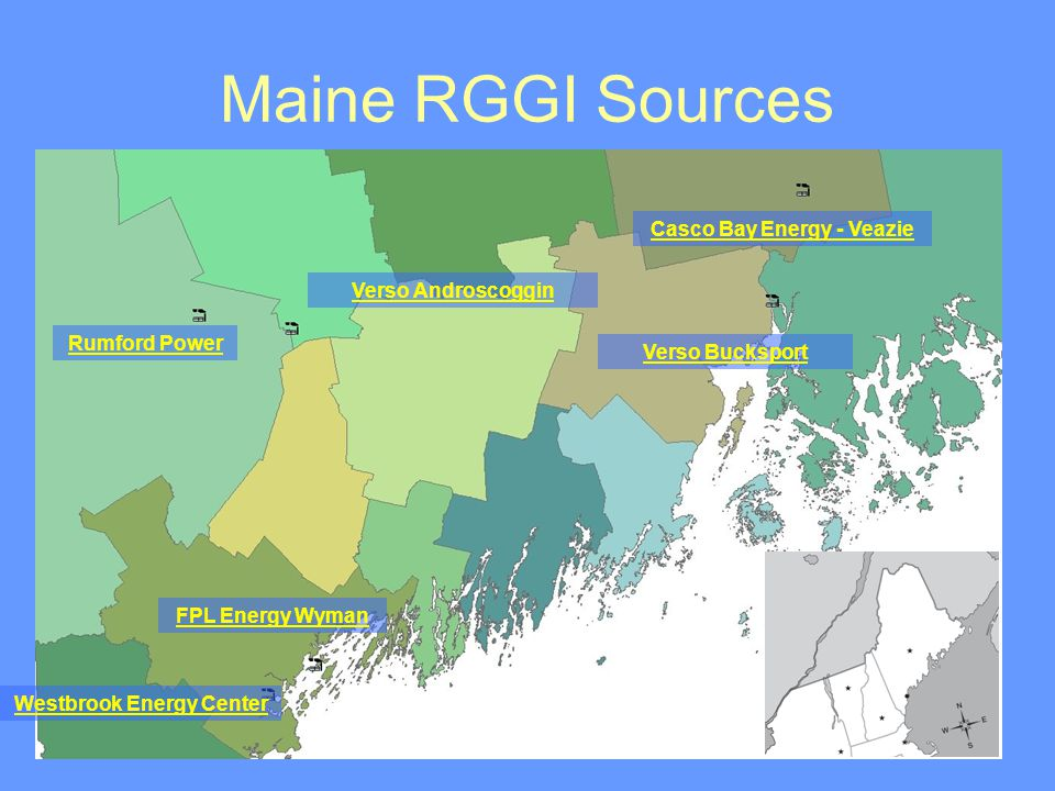 Maine RGGI Sources Rumford Power Casco Bay Energy - Veazie Verso Androscoggin Verso Bucksport FPL Energy Wyman Westbrook Energy Center