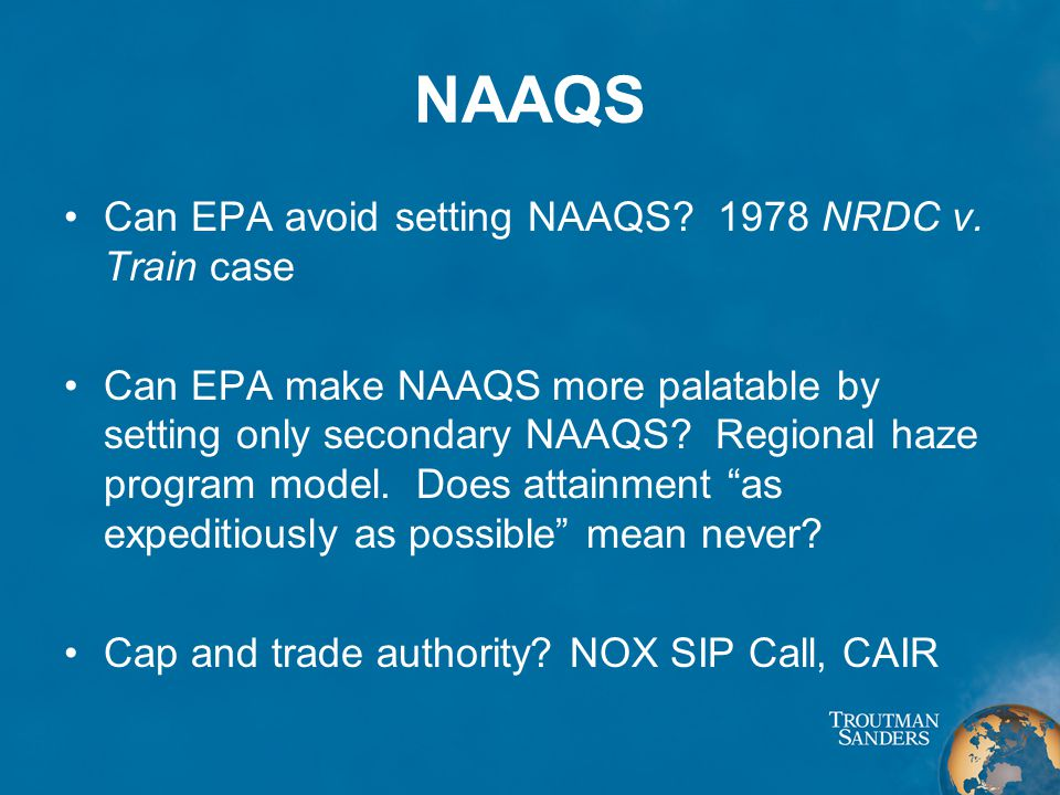 NAAQS Can EPA avoid setting NAAQS. 1978 NRDC v.