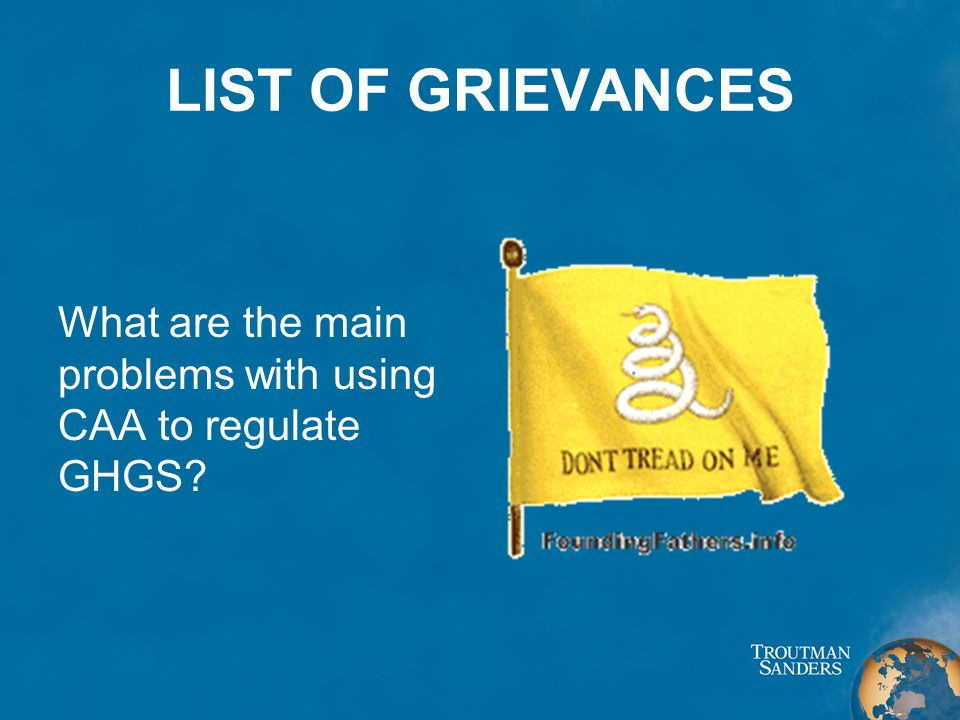 LIST OF GRIEVANCES What are the main problems with using CAA to regulate GHGS?
