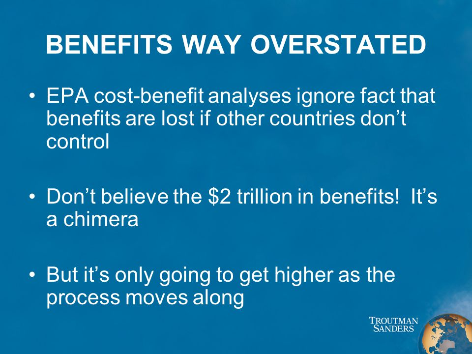 BENEFITS WAY OVERSTATED EPA cost-benefit analyses ignore fact that benefits are lost if other countries don't control Don't believe the $2 trillion in benefits.
