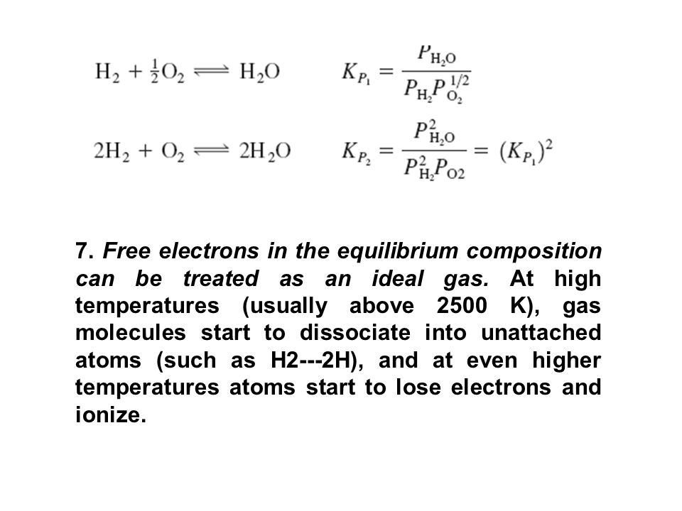 7.Free electrons in the equilibrium composition can be treated as an ideal gas.