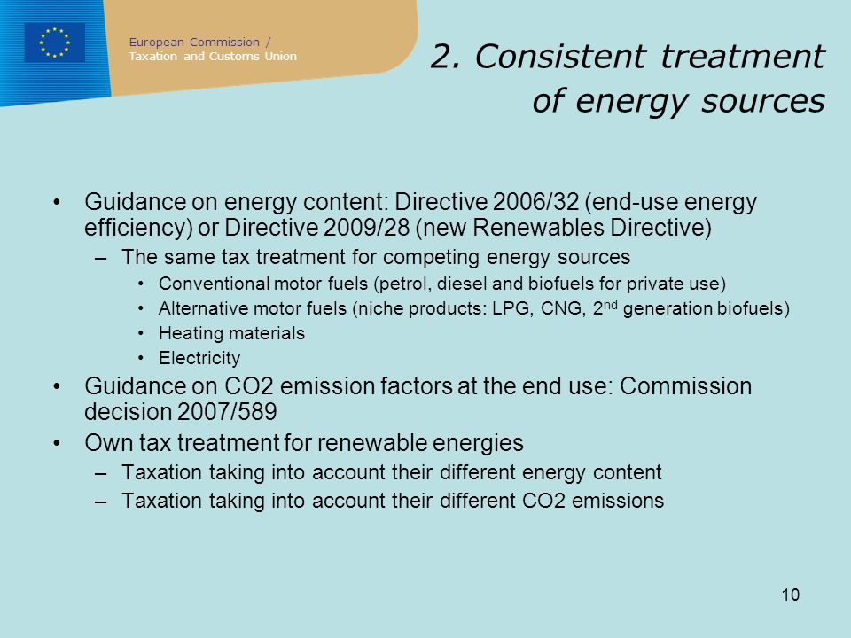 10 2. Consistent treatment of energy sources Guidance on energy content: Directive 2006/32 (end-use energy efficiency) or Directive 2009/28 (new Renew
