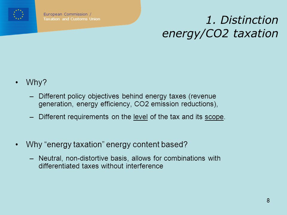 8 1. Distinction energy/CO2 taxation Why.