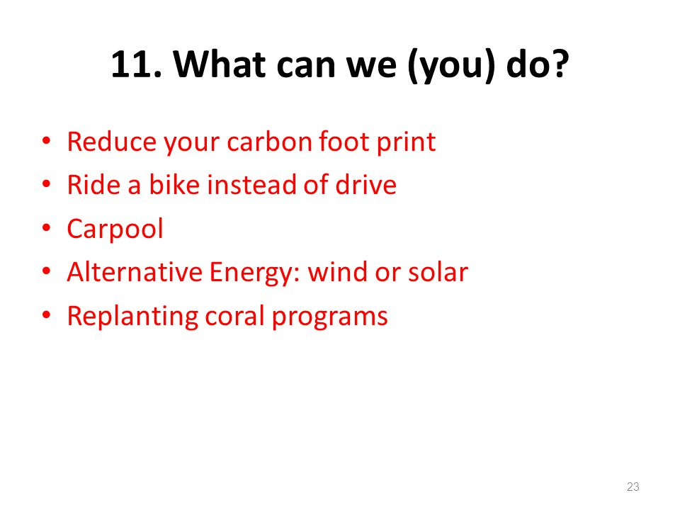 11.What can we (you) do.