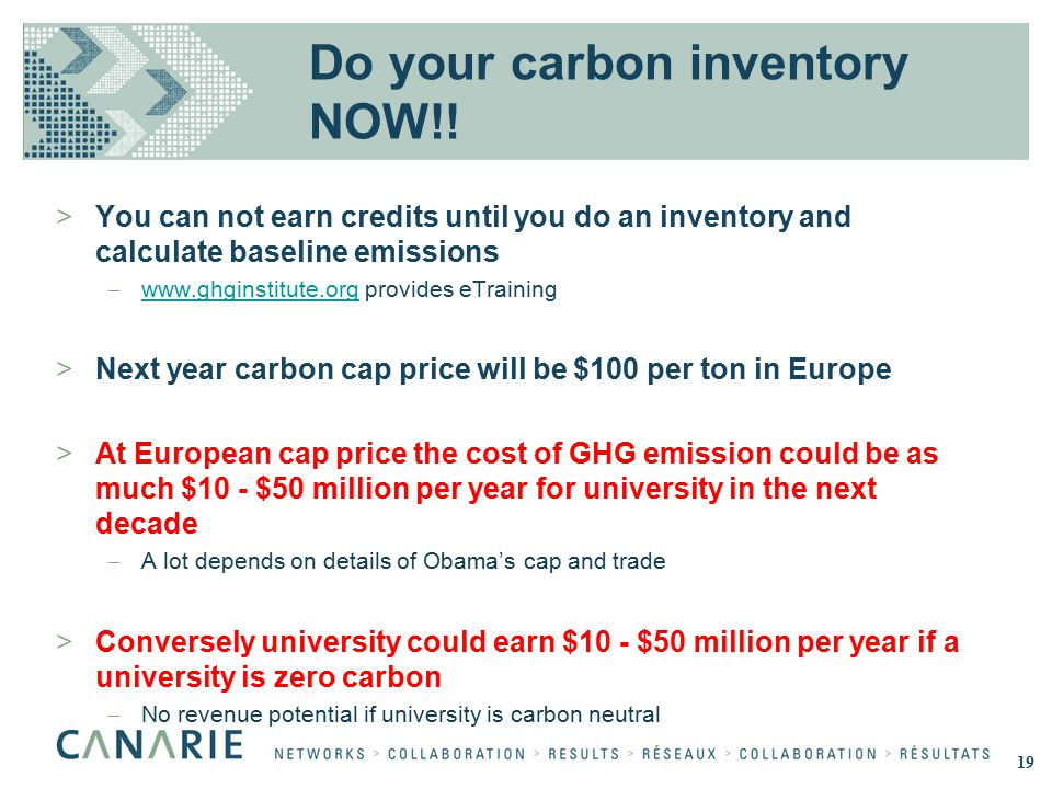 Do your carbon inventory NOW!! >You can not earn credits until you do an inventory and calculate baseline emissions – www.ghginstitute.org provides eT