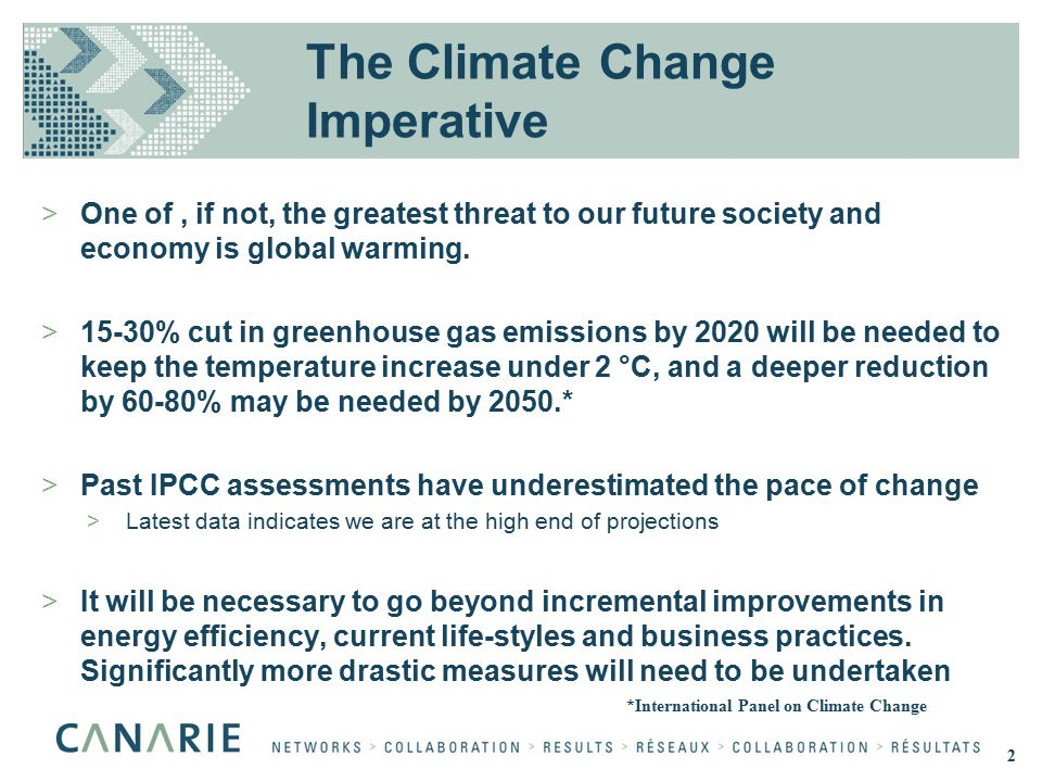 The Climate Change Imperative >One of, if not, the greatest threat to our future society and economy is global warming. >15-30% cut in greenhouse gas