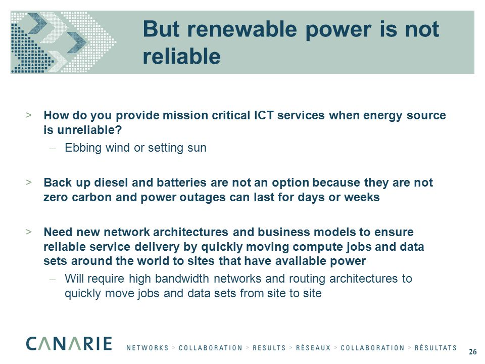 But renewable power is not reliable >How do you provide mission critical ICT services when energy source is unreliable.