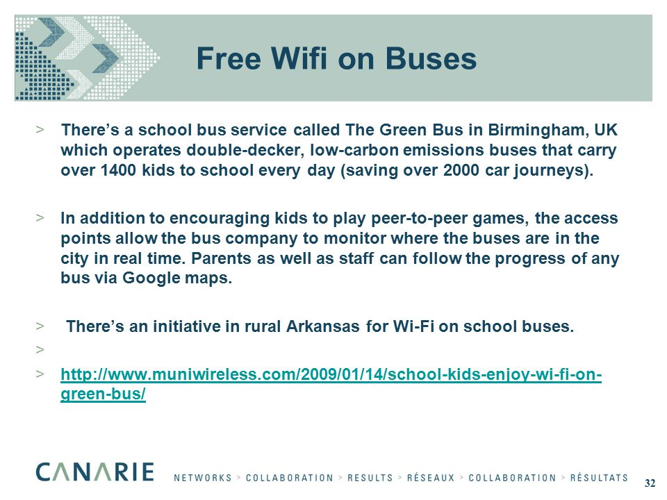 Free Wifi on Buses >There's a school bus service called The Green Bus in Birmingham, UK which operates double-decker, low-carbon emissions buses that