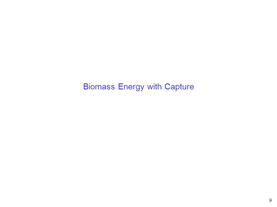 9 Biomass Energy with Capture