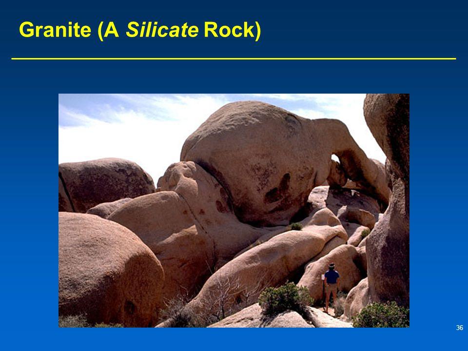 36 Granite (A Silicate Rock)