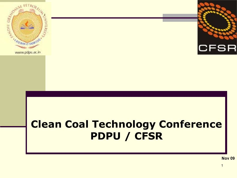 1 Clean Coal Technology Conference PDPU / CFSR Nov 09