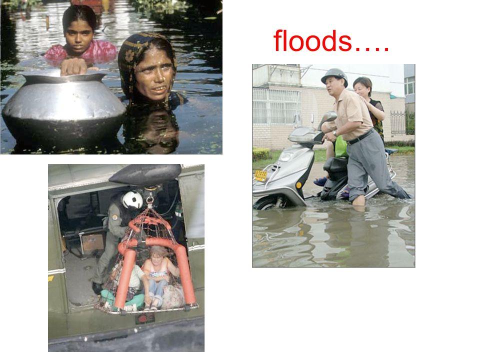 floods….