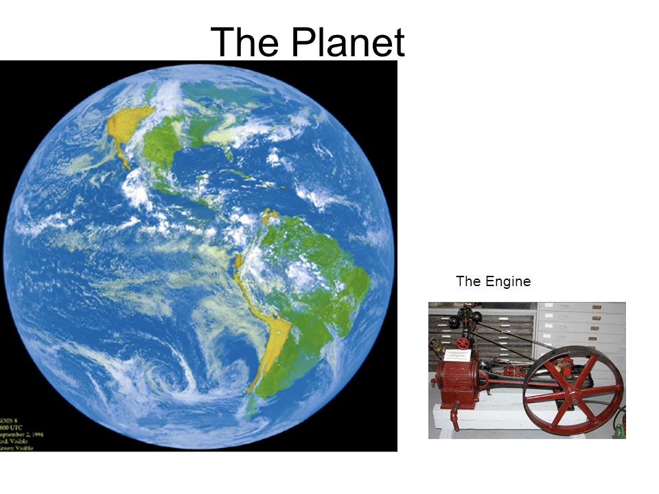 The Planet The Engine