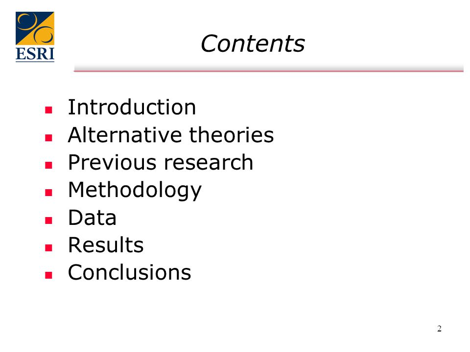 2 Contents n n Introduction n n Alternative theories n n Previous research n n Methodology n n Data n n Results n n Conclusions