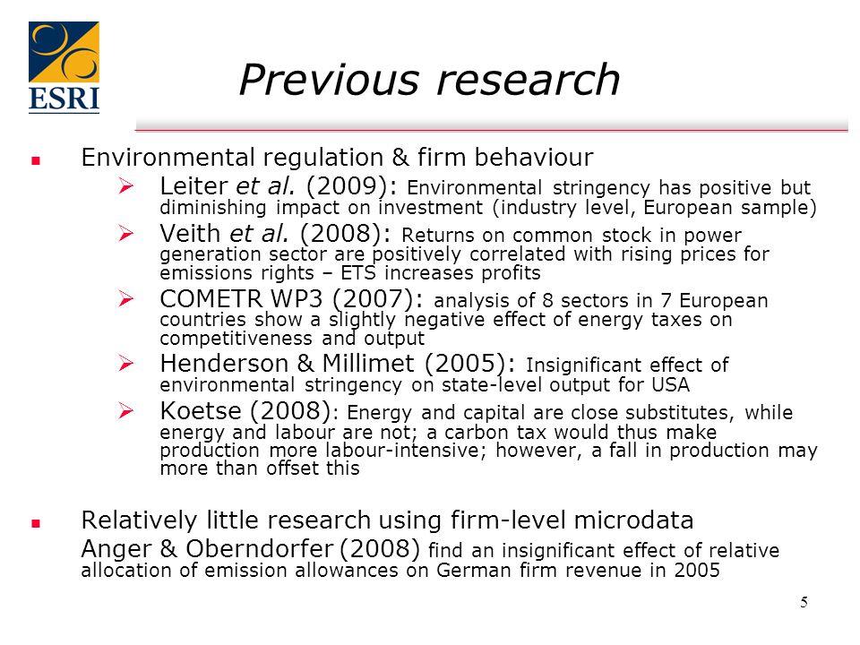 5 Previous research n n Environmental regulation & firm behaviour   Leiter et al. (2009): Environmental stringency has positive but diminishing impa