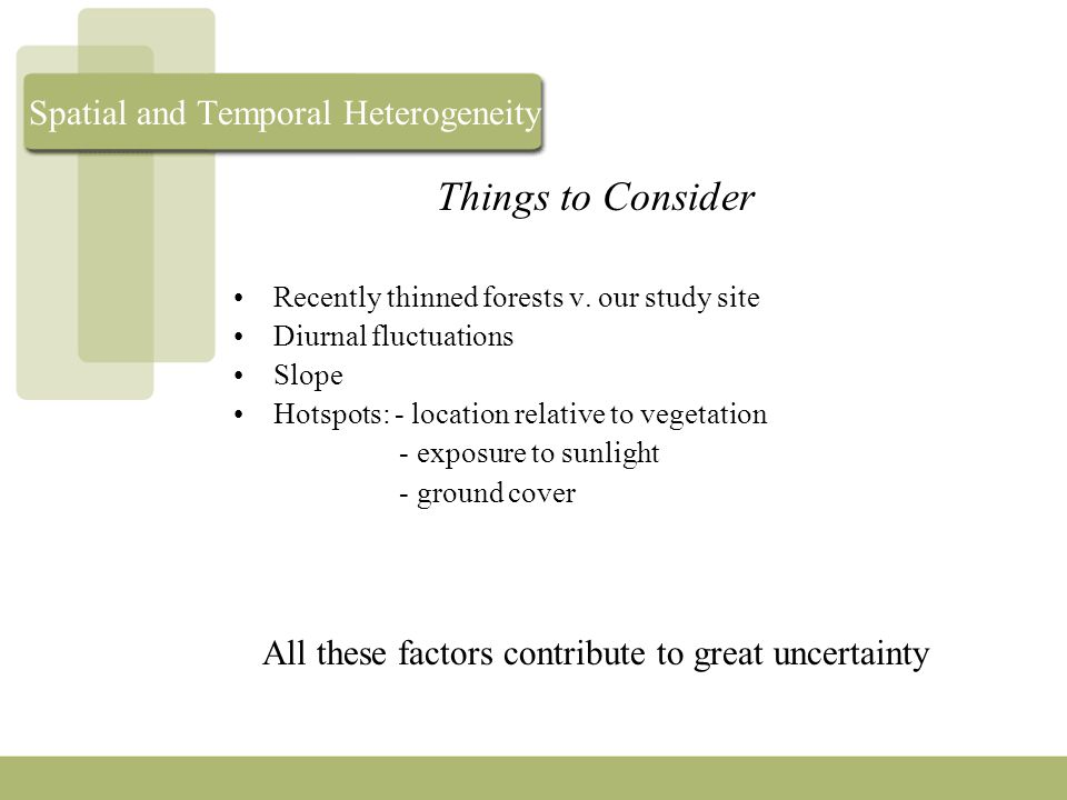Spatial and Temporal Heterogeneity Things to Consider Recently thinned forests v.