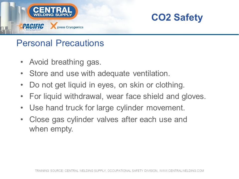Personal Precautions Avoid breathing gas. Store and use with adequate ventilation. Do not get liquid in eyes, on skin or clothing. For liquid withdraw