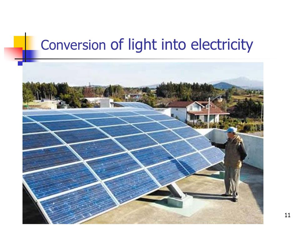 Conversion of light into electricity 11