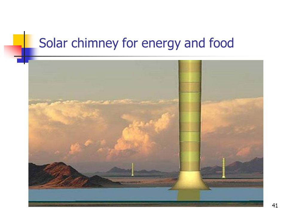 Solar chimney for energy and food 41