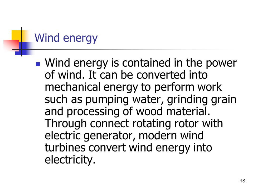 Wind energy Wind energy is contained in the power of wind.