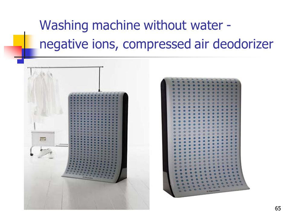 Washing machine without water - negative ions, compressed air deodorizer 65