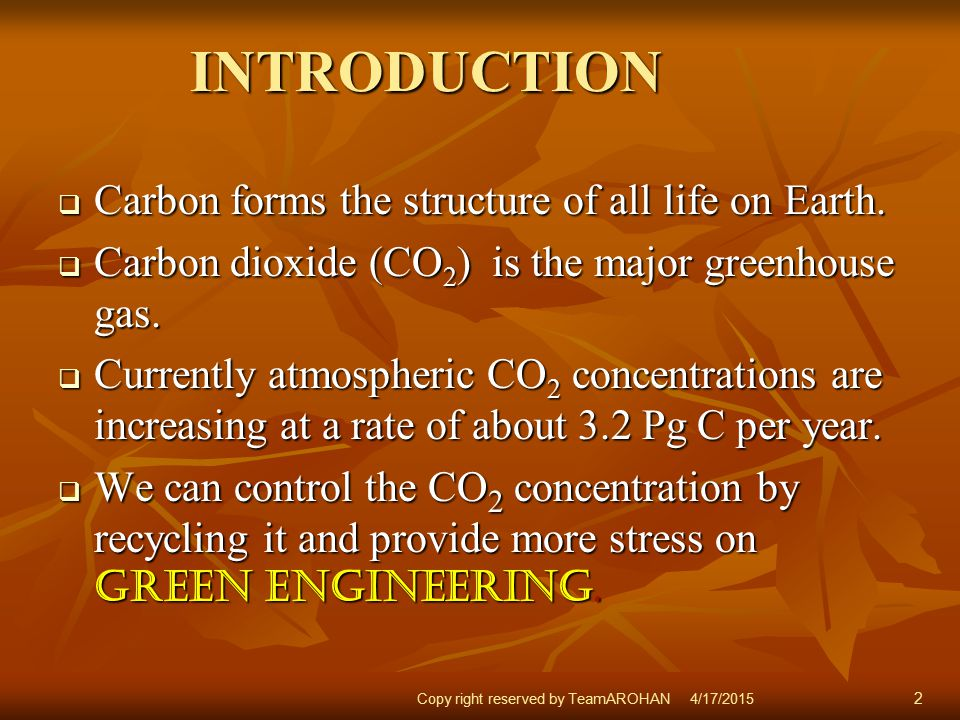 INTRODUCTION INTRODUCTION  Carbon forms the structure of all life on Earth.
