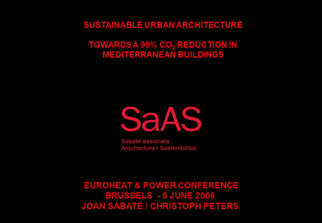 SUSTAINABLE URBAN ARCHITECTURE - TOWARDS A 90% CO2 REDUCTION IN MEDITERRANEAN BUILDINGS Methodology: Evaluation of the overall performance of the buildings during a life-cycle of 50 years: Production and transport of materials Construction process Operation of the building Deconstruction process Reuse and recycling Source image: Sieglinde Fuller National Institute of Standards and Technology (NIST), USA