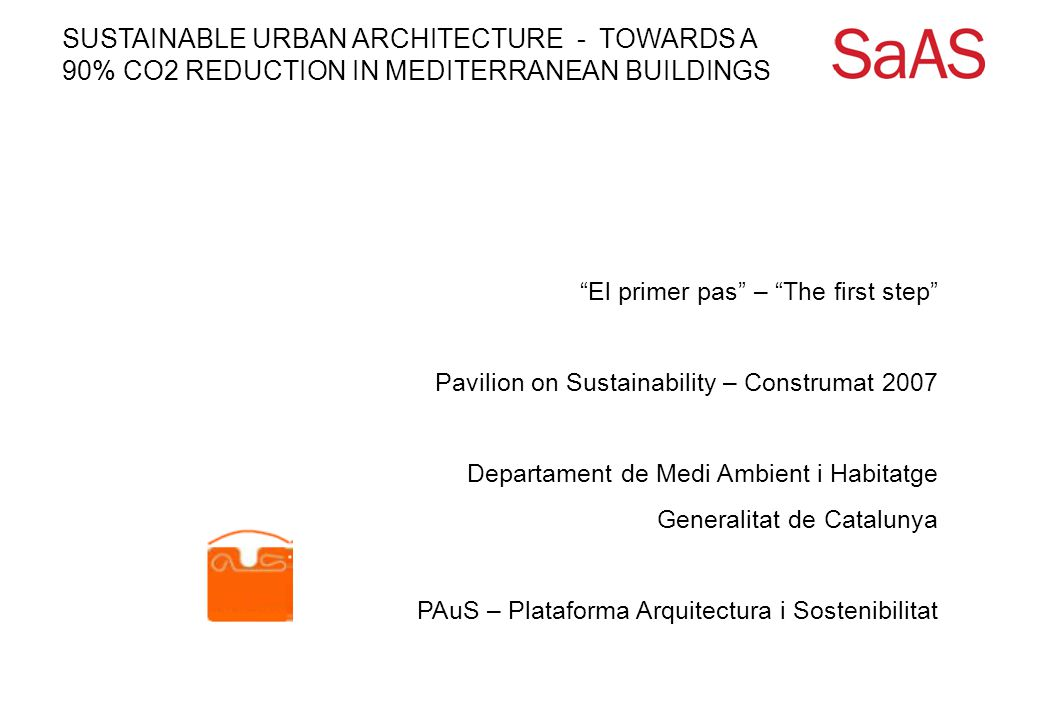 """SUSTAINABLE URBAN ARCHITECTURE - TOWARDS A 90% CO2 REDUCTION IN MEDITERRANEAN BUILDINGS """"El primer pas"""" – """"The first step"""" Pavilion on Sustainability"""