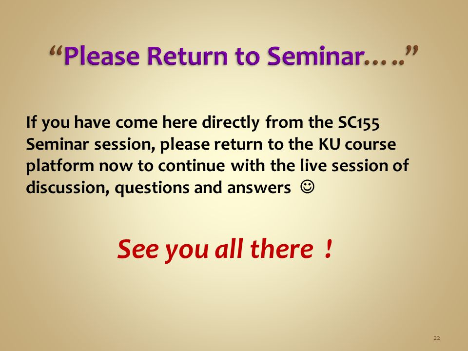 If you have come here directly from the SC155 Seminar session, please return to the KU course platform now to continue with the live session of discus
