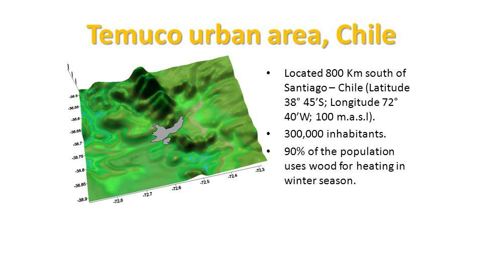 Temuco urban area, Chile Located 800 Km south of Santiago – Chile (Latitude 38° 45'S; Longitude 72° 40'W; 100 m.a.s.l). 300,000 inhabitants. 90% of th