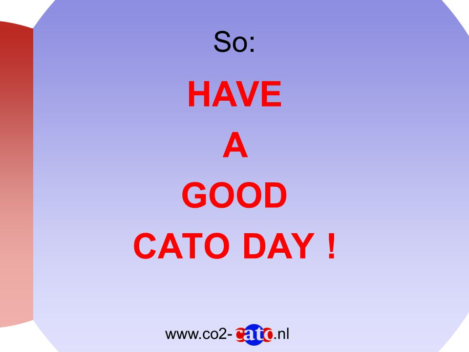 .nlwww.co2- So: HAVE A GOOD CATO DAY !